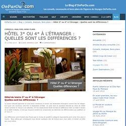 Hôtel 3* ou 4* à l'étranger : Quelles sont les différences ?