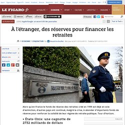 À l'étranger, des réserves pour financer les retraites