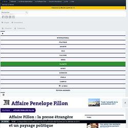Affaire Fillon: la presse étrangère évoque «un long et lent poison» et un paysage politique «chaotique»