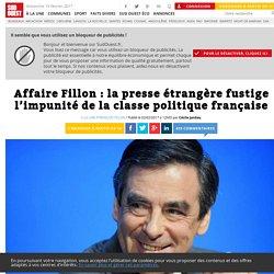 Affaire Fillon: la presse étrangère fustige l'impunité de la classe politique française - Sud Ouest.fr