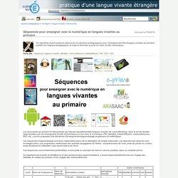 pratique d'une langue vivante étrangère - Séquences pour enseigner avec le numérique en langues vivantes au primaire