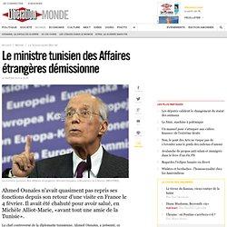 Le ministre tunisien des Affaires étrangères démissionne