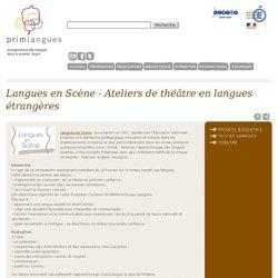 Langues en Scène - Apprentissage des langues par le théâtre