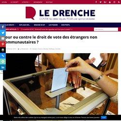 Pour ou contre le droit de vote des étrangers non communautaires ? - Le Drenche