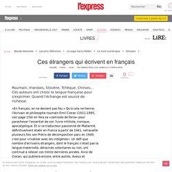 Ces étrangers qui écrivent en français