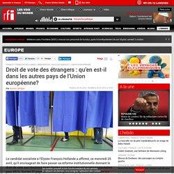 Droit de vote des étrangers : qu'en est-il dans les autres pays de l'Union européenne? - Union européenne/France