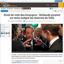 Droit de vote des étrangers : Hollande promet un texte malgré les réserves de Valls
