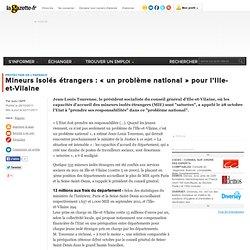"""Mineurs isolés étrangers : """"un problème national"""" pour l'Ille-et-Vilaine"""