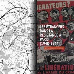 LES ETRANGERS DANS LA RESISTANCE A PARIS