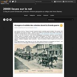 étrangers et soldats des colonies durant la Grande guerre - 20000 lieues sur le net