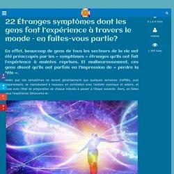 22 Étranges symptômes dont les gens font l'expérience à travers le monde – en faites-vous partie?