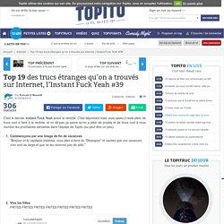 Top 19 des trucs étranges qu'on a trouvés sur Internet, l'Instant Fuck Yeah #39