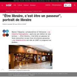 """""""Être libraire, c'est être un passeur"""", portrait de libraire"""