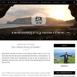 Film : Etretat affole les écrans ! - Etretat Normandie