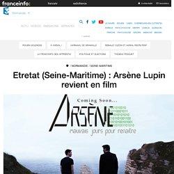 Etretat (Seine-Maritime) : Arsène Lupin revient en film - France 3 Normandie