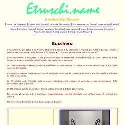 Il mistero degli Etruschi. Il nostro museo Etrusco virtuale. Il Bucchero