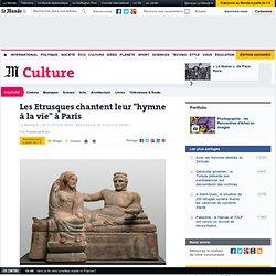 """Les Etrusques chantent leur """"hymne à la vie"""" à Paris"""
