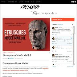 Etrusques au Musée Maillol - FrogitaFrogita