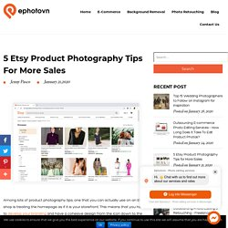 5 Etsy Product Photography Tips for More Sales