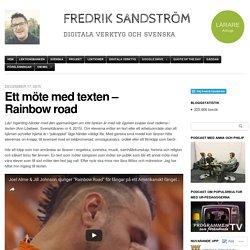 Ett möte med texten – Rainbow road