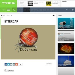 Ettercap - Comprehensive Suite for Man in the Middle Attacks