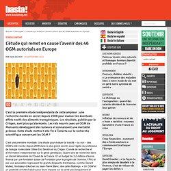L'étude qui remet en cause l'avenir des 46 OGM autorisés en Europe - Scandale sanitaire