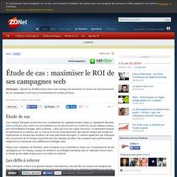 Étude de cas : maximiser le ROI de ses campagnes web