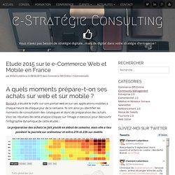 Etude 2015 sur le e-Commerce Web et Mobile en France