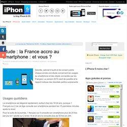 Étude : la France accro au smartphone : et vous ? - iPhone 6s, 6s Plus, iPad et Apple Watch : blog et actu par iPhon.fr