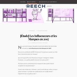 [Étude] Les Influenceurs et les Marques en 2017 - Reech