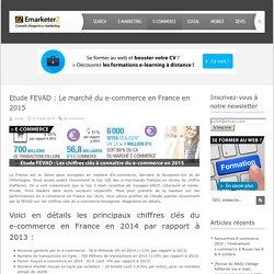 Etude FEVAD : Le marché du e-commerce en France en 2015