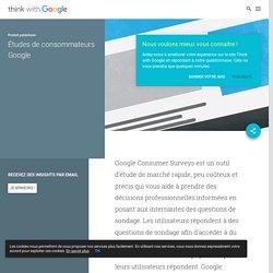 Études de consommateurs Google