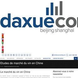 Etudes de marché du vin en Chine - Daxue Conseil
