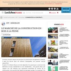 Le marché de la construction en bois à la peine - 12/06/17