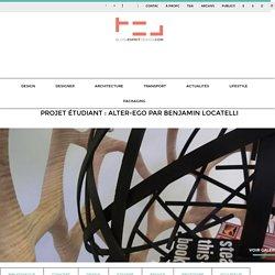 Projet étudiant : Alter-Ego par Benjamin Locatelli - Blog Esprit Design