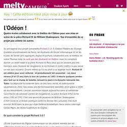 Projet étudiant : Richard 3.0 au théâtre de l'Odéon