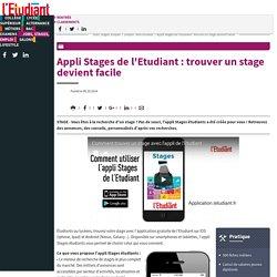 Appli Stages de l'Etudiant : trouver un stage devient facile - L'Etudiant