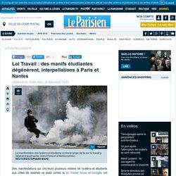 Loi Travail : des manifs étudiantes dégénèrent, interpellations à Paris et Nantes