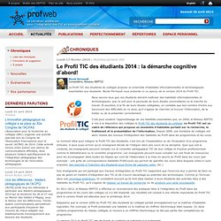 Le Profil TIC des étudiants 2014 : la démarche cognitive d'abord!