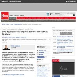 Les étudiants étrangers invités à rester au Québec