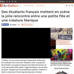 Des étudiants français mettent en scène la jolie rencontre entre une petite fille et une créature féerique