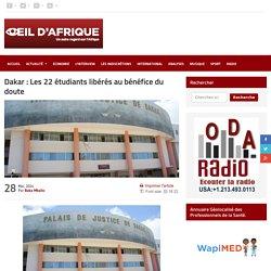 Dakar : Les 22 étudiants libérés au bénéfice du doute