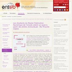 Les étudiants du Master Publication Numérique de l'enssib créent un epub à partir des billets d'enssibLab - Par Priscille Legros
