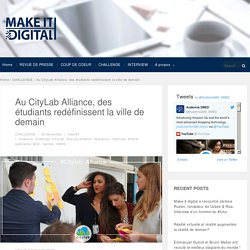 Au CityLab Alliance, des étudiants redéfinissent la ville de demain - Make it digital