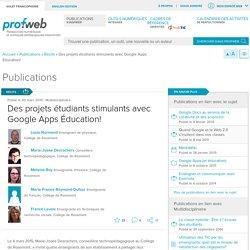 Des projets étudiants stimulants avec Google Apps Éducation!