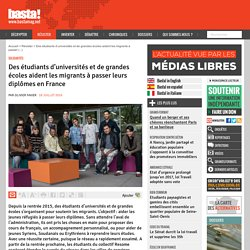 Des étudiants d'universités et de grandes écoles aident les migrants à passer leurs diplômes en France