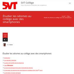 Étudier les séismes au collège avec des smartphones – SVT Collège