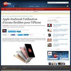 Apple étudierait l'utilisation d'écrans flexibles pour l'iPhone - ZDNet