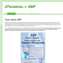 eTwinning & ABP: Guía rápida ABP