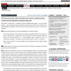 ÉTYMOLOGIE DES NOMS DE PAYS AFRICAINS